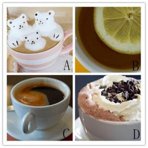 选择你比较喜欢的热饮: